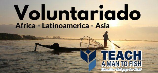 Voluntariados en África, Latinoamérica y Asia con la organización Teach a Man to Fish