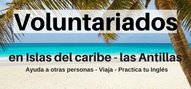 Voluntariados en Islas del Mar Caribe (Antillas)  – para ciudadanos del mundo