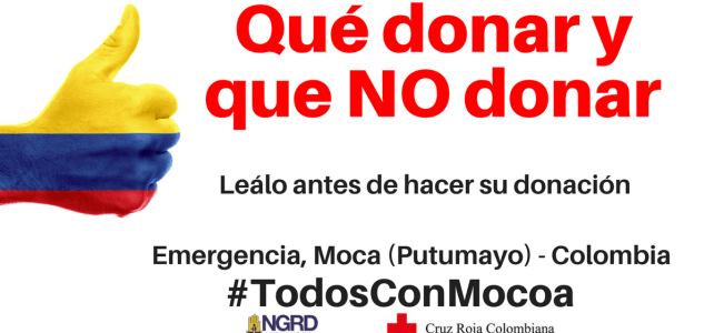 Qué donar y que No donar: Lea esto antes de hacer sus donaciones en especie (Emergencia Mocoa – Colombia)