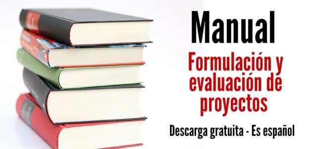 Manual gratuito y en español para la evaluación y formulación de proyectos. Ideal para estudiantes