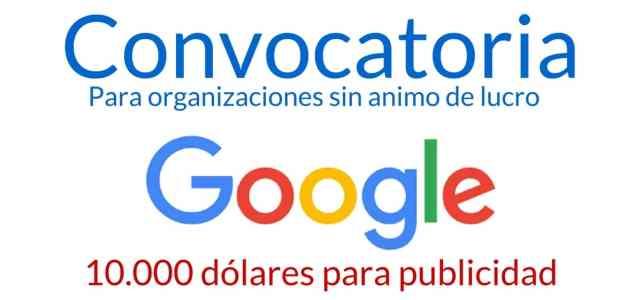 Atención organizaciones sin ánimo de lucro, Google entrega 10.000 dólares mensuales en publicidad