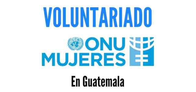 Voluntariado con Onu Mujeres en Guatemala