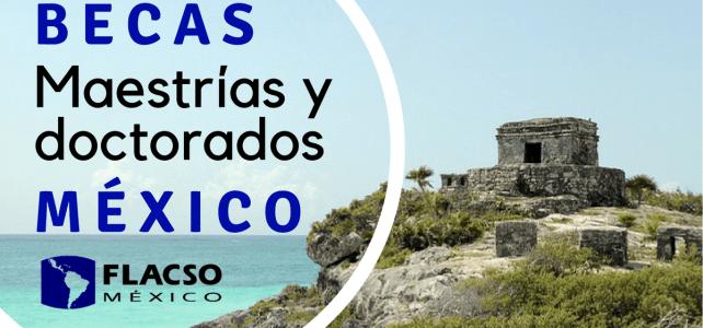 Becas de maestría y doctorado para Mexicanos y Extranjeros en México