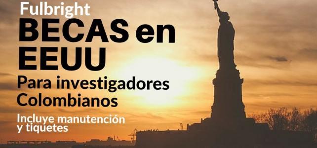 Becas Fulbright en EEUU para investigadores de Colombia