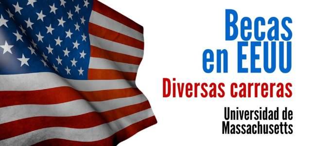 Becas en EEUU para estudiar diversas carreras en la Universidad de Massachusetts