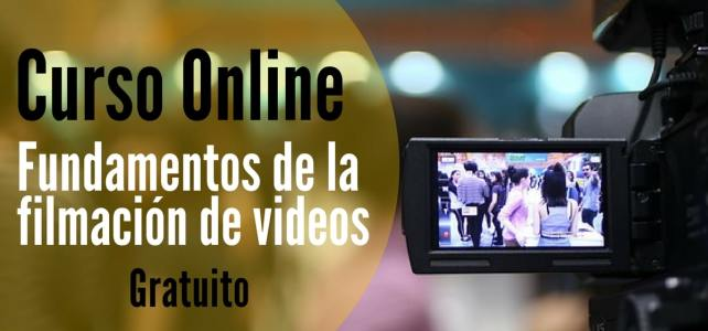 Curso online y gratuito sobre fundamentos de la filmación de videos