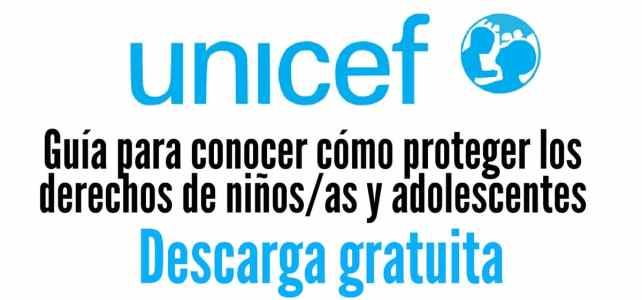 UNICEF presenta la guía para conocer cómo proteger los derechos de niños/as y adolescentes