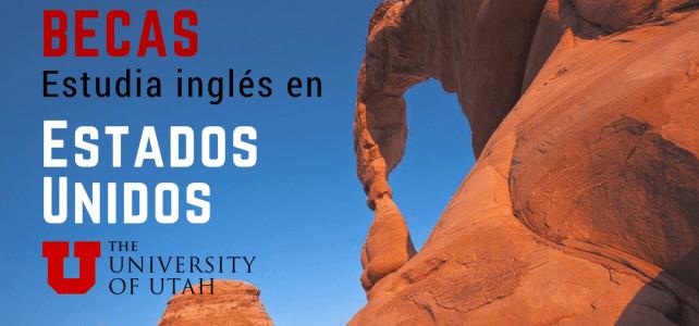 Becas para estudiar inglés en la Universidad de Utah – USA