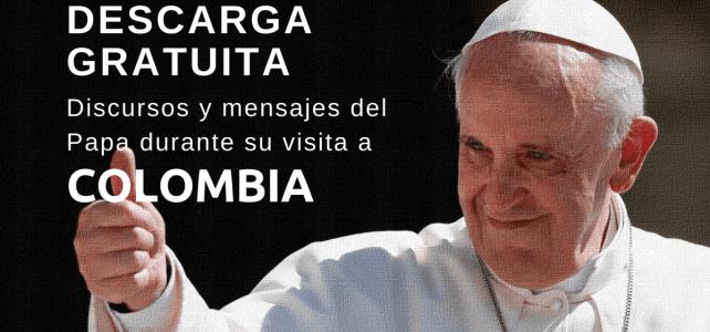 Todos los pronunciamientos y mensajes del Papa Francisco en Colombia