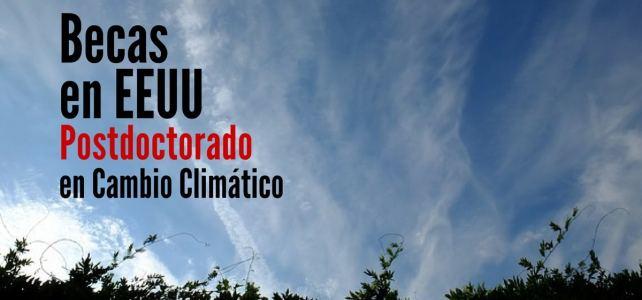 Becas en Estados Unidos para cursar Postdoctorado en Cambio Climático