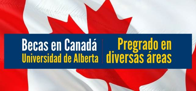 Becas en Canadá para cursar pregrados en diversas áreas