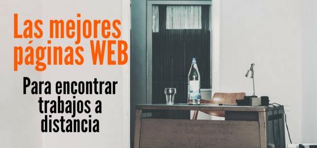 ¿Quieres trabajar remotamente? Te traemos las mejores páginas web para que encuentres tu trabajo