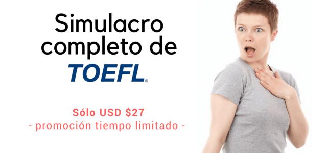 Simulacro COMPLETO del examen TOEFL online por solo U$27 !