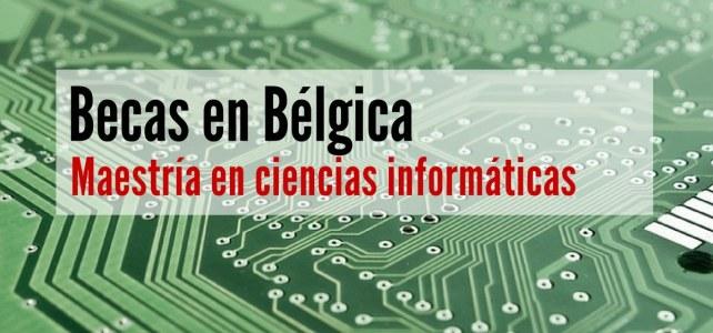 Becas en Bélgica para Maestría en Ciencias en Bioinformática