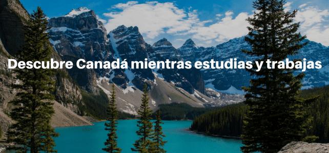 Descubre Canadá mientras estudias y trabajas