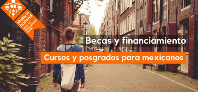 Becas y financiamiento para mexicanos que deseen estudiar en Holanda
