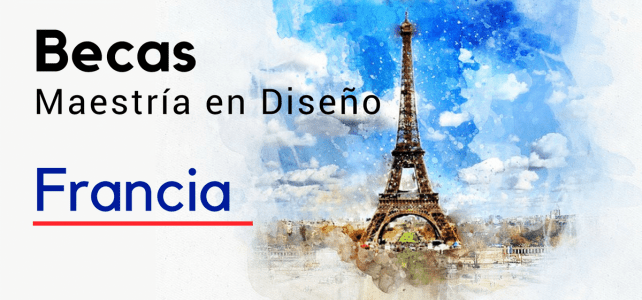 Becas para maestría en diseño en Francia
