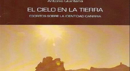 Antonio Quintana presenta 'El cielo en la tierra. Escritos sobre la identidad canaria'