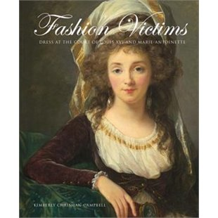 Fashion  Victims - Dress at the Courth of Louis XVI