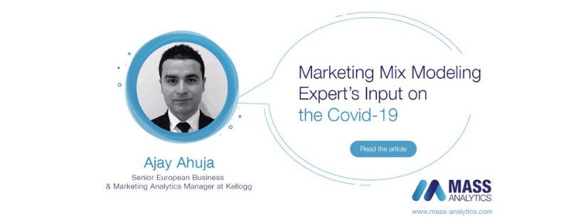 Marketing Mix Modeling Expert's Input on the Covid-19: Ajay Ahuja, Senior European Business & Marketing Analytics Manager at Kellogg