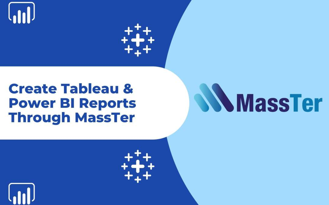 Create Tableau and Power BI Reports Through MassTer