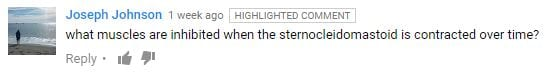 """A screen capture of a question on YouTube. Question reads: """"what muscles are inhibited when the sternocleidomastoid is contracted over time?"""""""