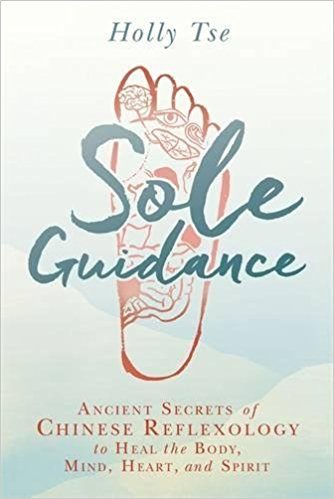 Sole Guidance: Ancient Secrets of Chinese Reflexology
