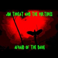 "Jim Threat & The Vultures - Afraid Of The Dark 7"" (Dr Strange)"