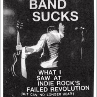 Your Band Sucks: What I Saw at Indie Rock's Failed Revolution (But Can No Longer Hear) – Jon Fine (Penguin)