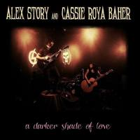 Alex Story and Cassie Roya Baher – A Darker Shade of Love (Cancer Slug)