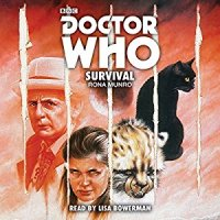 Doctor Who: Survival– Written by Rona Munro & Narrrated by Lisa Bowerman – 4xCD (BBC)