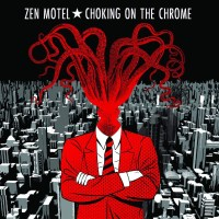 Zen Motel - Choking on the Chrome (Self Released)