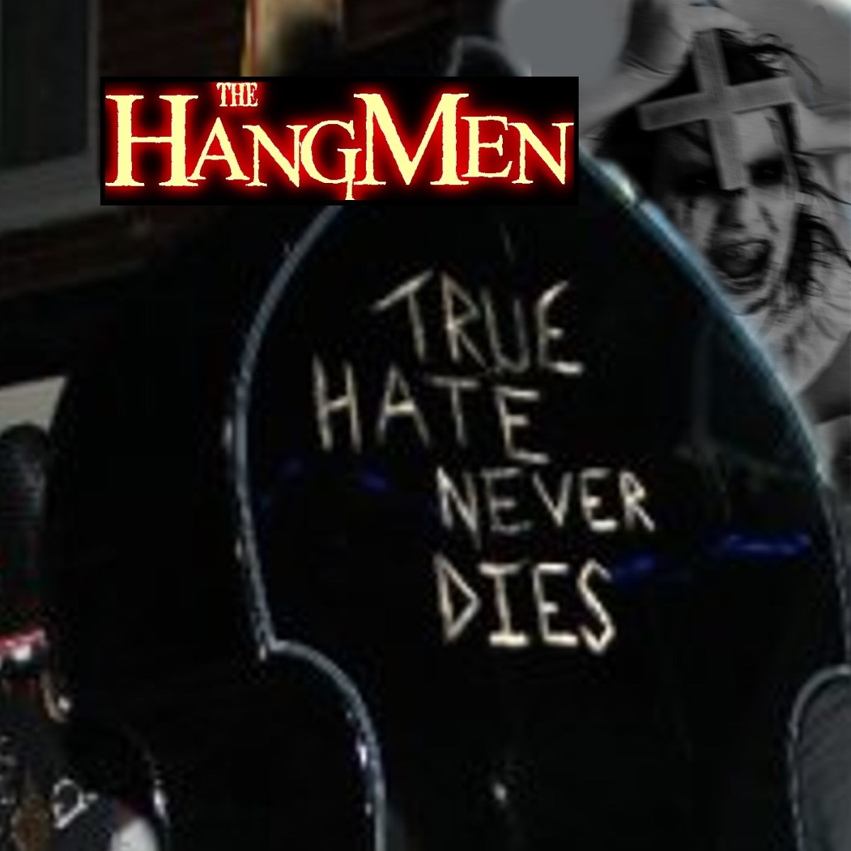 The Hangmen - True Hate Never Dies (Self-Release)
