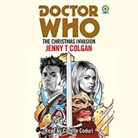 Doctor Who: The Christmas Invasion - Written by Jenny T Colgan & Read by Camille Coduri - CD / Download (BBC Audio)