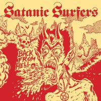 Satanic Surfers – Back From Hell (Mondo Macabre)