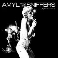 Amyl and the Sniffers - Big Attraction & Giddy Up (Damaged Goods / Homeless)