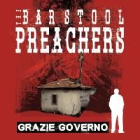The Bar Stool Preachers – Grazie Governo (Pirates Press)