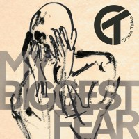 Crisis Talks - My Biggest Fear (Self Released)