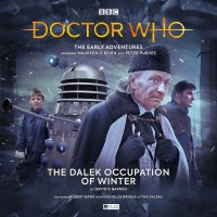 Doctor Who: The Early Adventures: The Dalek Occupation of Winter