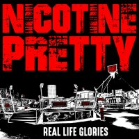 Nicotine Pretty – Real Life Glories (Glunk Records)