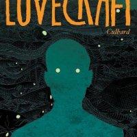 Lovecraft – I.N.J. Culbard (SelfMadeHero)