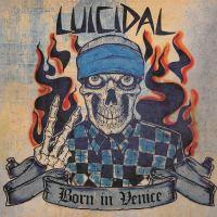 Luicidal – Born In Venice (Cleopatra Records)
