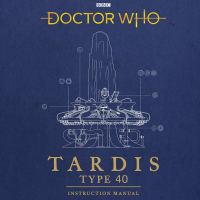 Doctor Who: Tardis Type 40 Instruction Manual - Richard Atkinson and Mike Tucker. Illustrations by Gavin Rymill (BBC Books)