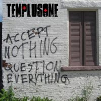 TenPlusOne - Accept Nothing, Question Everything – CD EP/Download (Self Released)