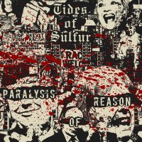 Tides of Sulfur – Paralysis Of Reason (APF Records / Sludgelord Records)