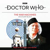 Doctor Who: The War Machines - Written by Ian Stuart Black & Read by Michael Cochrane – 4xCD (BBC Worldwide)