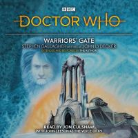 Doctor Who: Warriors' Gate - Written by Stephen Gallagher writing as John Lydecker & Read by Jon Culshaw, with John Leeson as the voice of K9 – CD / Download (BBC Worldwide)