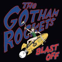 The Gotham Rockets - Blast Off (Rum Bar Records)