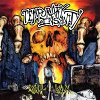 Temporary Insanity...