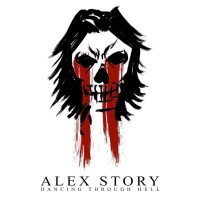 Alex Story – Dancing Through Hell (Self)